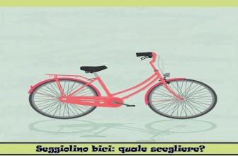 Seggiolino bici: quale scegliere? Pro e Contro.